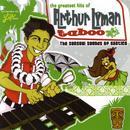 Greatest Hits Of Arthur Lyman Taboo thumbnail