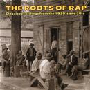 The Roots Of Rap: Classic Recordings From The 1920s & 30s thumbnail