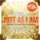 Just As I Am (A Legacy Of Hymns And Worship) thumbnail