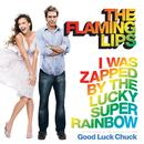 I Was Zapped By The Lucky Super Rainbow (Single) thumbnail