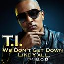 We Don't Get Down Like Y'all (Single) thumbnail