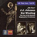 "All That Jazz, Vol. 76: ""We Two"" – The Bopping Trombones Of J.J. Johnson & Kai Winding (Remastered 2016) thumbnail"