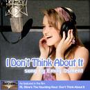 I Don't Think About It (Radio Single) thumbnail