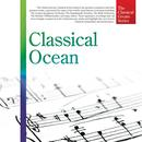 The Classical Greats Series, Vol.18: Classical Ocean thumbnail