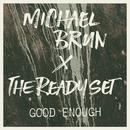 Good Enough (Michael Brun X The Ready Set) (Single) thumbnail