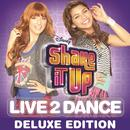 Shake It Up: Live 2 Dance (Deluxe Edition) thumbnail