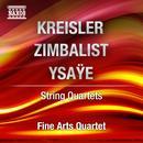 Kreisler, Zimbalist, Ysaye: String Quartets thumbnail