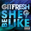 She Be Like (Bom Bom Bom) (Radio Single) (Explicit) thumbnail