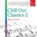 The Classical Great Series, Vol. 9: Chill Out Classics 2 (Deluxe Edition) thumbnail