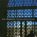 Lou Harrison: Scenes From Cavafy thumbnail