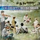 God Didn't Choose Sides Vol. 1: Civil War True Stories About Real People thumbnail