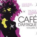 Palace Lounge Presents Cafe D'afrique, Vol. 3 thumbnail