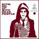 Otto: Or, Up With Dead People: Original Soundtrack thumbnail