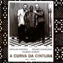 A Curva Da Cintura (Bonus Track Version) thumbnail