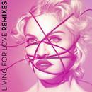 Living For Love (Remixes) thumbnail