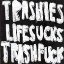 Life Sucks Trash F**k thumbnail