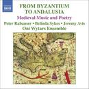 From Byzantium To Andalusia: Medieval Music And Poetry thumbnail