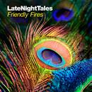 Late Night Tales: Friendly Fires thumbnail