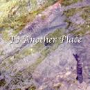 To Another Place thumbnail