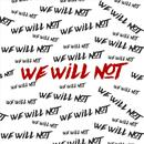 We Will Not (Single) (Explicit) thumbnail