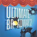 Ultimate Broadway 2 thumbnail