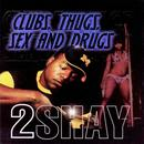 Clubs, Thugs, Sex & Drugs (Explicit) thumbnail
