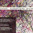 Tod Machover: Hyperstring Trilogy thumbnail