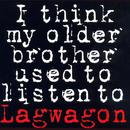 I Think My Older Brother Used To Listen To Lagwagon thumbnail