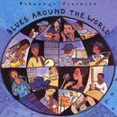 Putumayo Presents: Blues Around The World thumbnail