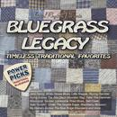 Bluegrass Legacy - Power Picks - Timeless Traditional Classics thumbnail