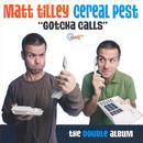 Cereal Pest - Gotcha Calls - The Double Album thumbnail