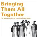 Bringing Them All Together: The Greatest Artists Of Traditional Gospel Music thumbnail