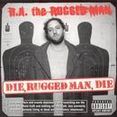 Die, Rugged Man, Die thumbnail