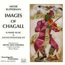 Meyer Kupferman: Images of Chagall; Summer Music; Phantoms #7 thumbnail