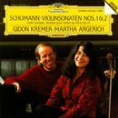 Robert Schumann: Violin Sonatas No. 1, Op. 105 & No. 2, Op. 121 - Gidon Kremer & Martha Argerich thumbnail