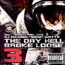 The Day Hell Broke Loose, Vol. 3 (Explicit) thumbnail