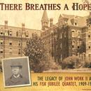 There Breathes A Hope: The Legacy Of John Work II And His Fisk Jubilee Quartet, 1909-1916 thumbnail