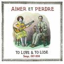 Aimer Et Perdre: To Love & To Lose: Songs, 1917-1934 thumbnail