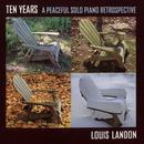 Ten Years: A Peaceful Solo Piano Retrospective thumbnail