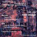 Old City, New Image: Chamber Music Of John McCabe & David Ellis thumbnail