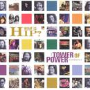 What Is Hip? - The Tower of Power Anthology thumbnail