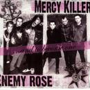 Mercy Killers / Enemy Rose thumbnail