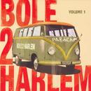 Bole 2 Harlem Vol.1 thumbnail