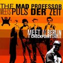 The Mad Professor Meets Puls Der Zeit: Meet In Berlin At Checkpoint Charlie thumbnail