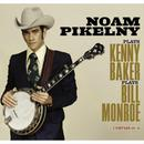 Noam Pikelny Plays Kenny Baker Plays Bill Monroe thumbnail