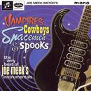 Vampires, Cowboys, Spacemen And Spooks: The Very Best Of Joe Meek's Instrumentals thumbnail