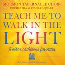 Teach Me To Walk In The Light & Other Children's Favorites thumbnail