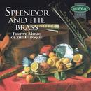 Splendor And The Brass: Festive Music Of The Baroque thumbnail