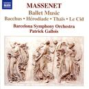 Massenet: Ballet Music - Bacchus; Heriodade; Thais; Le Cid thumbnail