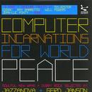 Computer Incarnations For World Peace thumbnail